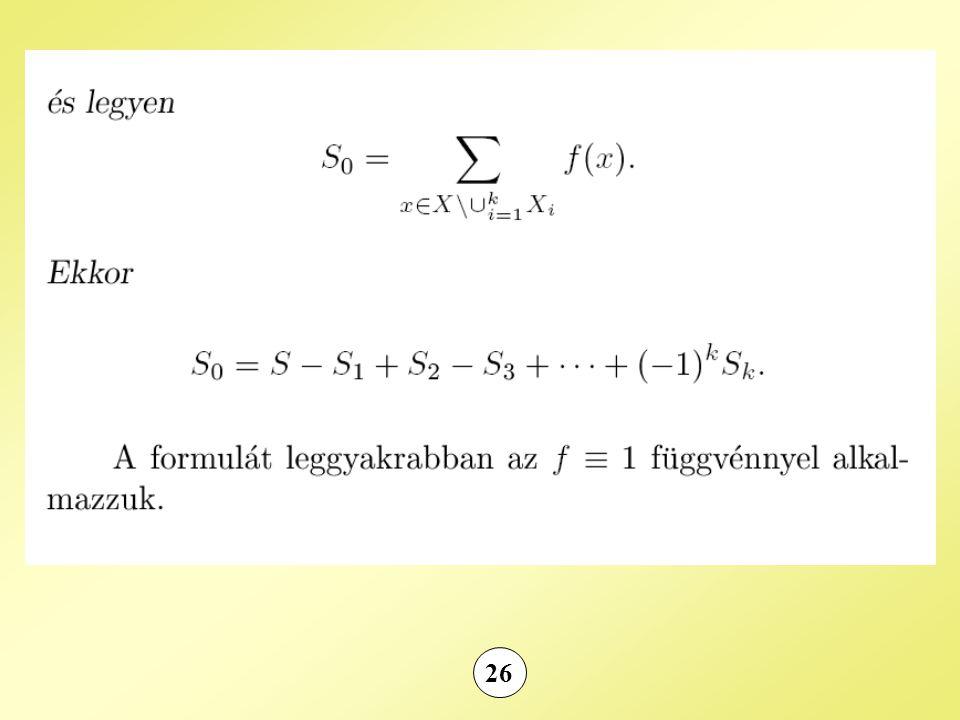 27 X X1X1 X2X2 X3X3... XkXk Azt mondjuk, hogy x rendelkezik az X i tulajdonsággal, ha x  X i.