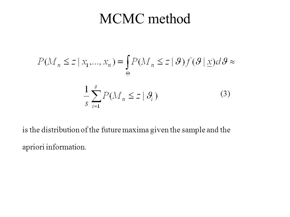 MCMC method is the distribution of the future maxima given the sample and the apriori information. (3)