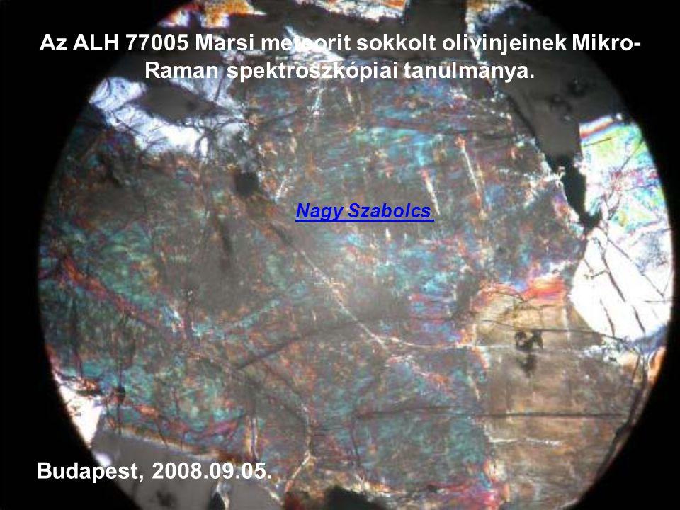 Az ALH 77005 Marsi meteorit jellegzetességei: - Llerzolitos típusú mélységi magmás eredetű - Ásványos összetétele: 55% olivin, 35% piroxén, 8% maskelynit, 2% opak ásvány - Az olivinek Forsterites összetételűek (Fo72) - Olvadék csomagokat tartalmaz (Melt pockets), spinifex-es szövettel - Az olivinek barna színűek, mely a 4,5 wt% vasnak köszönhető, mely valószínűleg a sokk hatás következményeként színezi az olivin szemcséket.