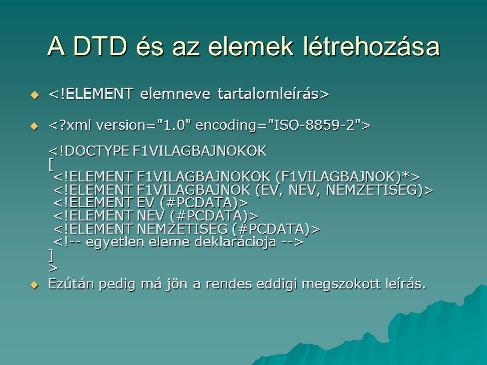 A DTD és az elemek létrehozása    ] >  Ezútán pedig má jön a rendes eddigi megszokott leírás.