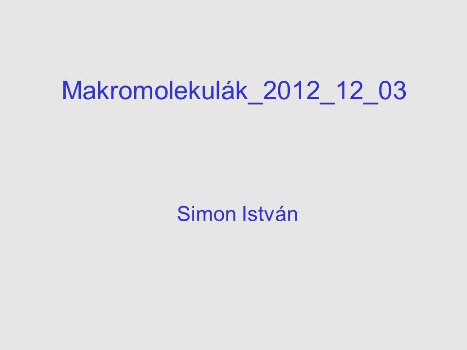 Makromolekulák_2012_12_03 Simon István