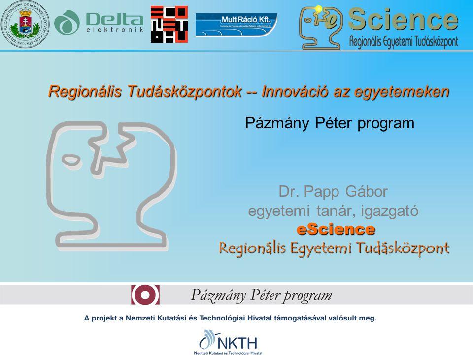 eScience Regionális Egyetemi Tudásközpont Dr.