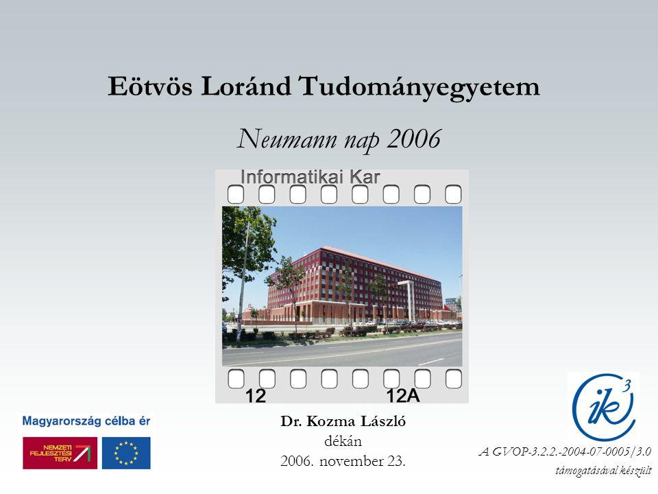 Eötvös Loránd Tudományegyetem Neumann nap 2006 Dr.