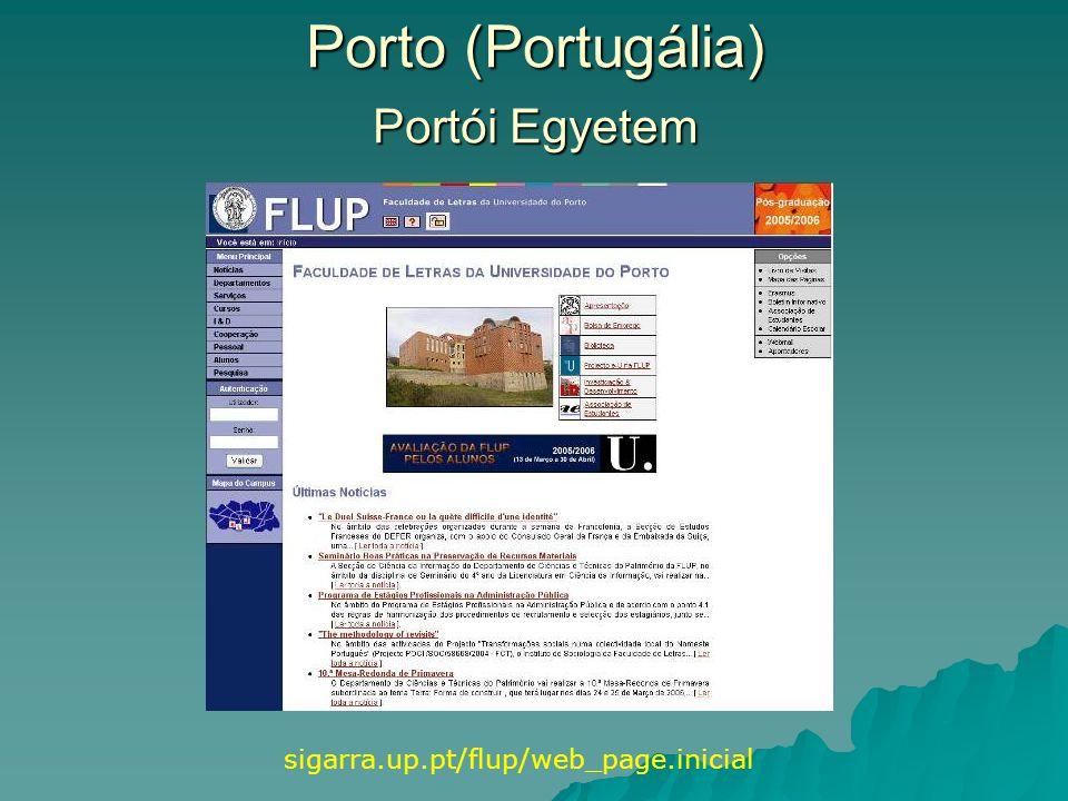Porto (Portugália) sigarra.up.pt/flup/web_page.inicial Portói Egyetem