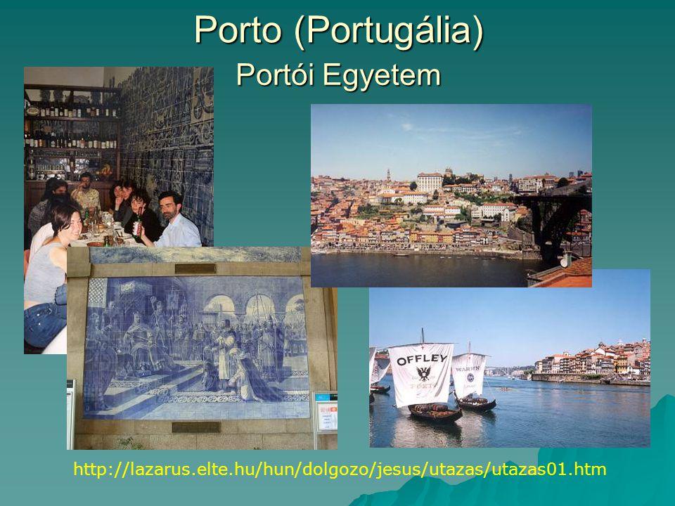 Porto (Portugália) Portói Egyetem http://lazarus.elte.hu/hun/dolgozo/jesus/utazas/utazas01.htm