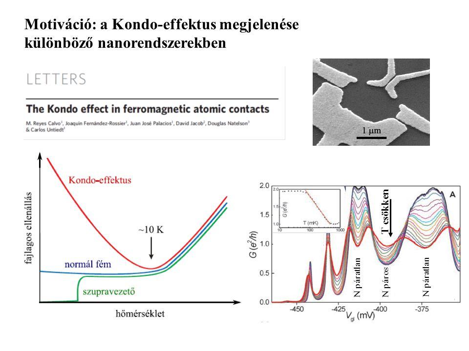 T csökken N páratlan N páros N páratlan Motiváció: a Kondo-effektus megjelenése különböző nanorendszerekben