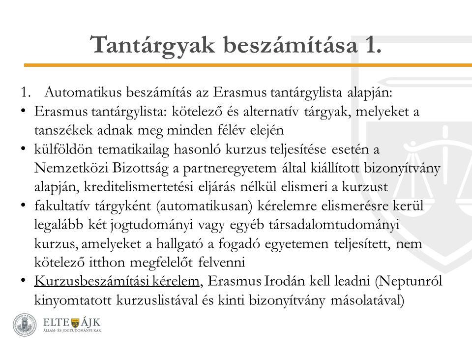 Tantárgyak beszámítása 1. 1.Automatikus beszámítás az Erasmus tantárgylista alapján: Erasmus tantárgylista: kötelező és alternatív tárgyak, melyeket a