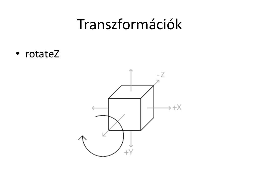Transzformációk rotateZ