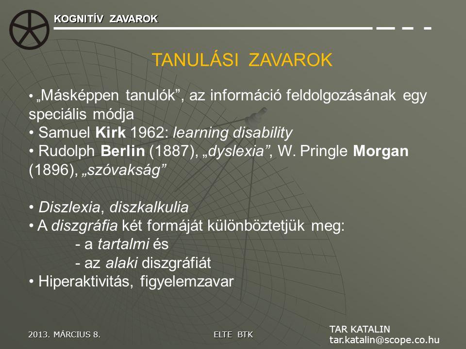 """TANULÁSI ZAVAROK """" Másképpen tanulók"""", az információ feldolgozásának egy speciális módja Samuel Kirk 1962: learning disability Rudolph Berlin (1887),"""