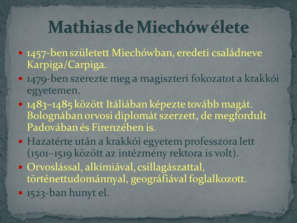 1457-ben született Miechówban, eredeti családneve Karpiga/Carpiga.