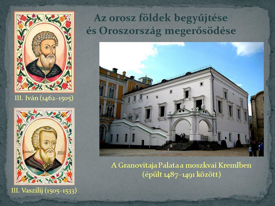22 A Granovitaja Palata a moszkvai Kremlben (épült 1487–1491 között) III.