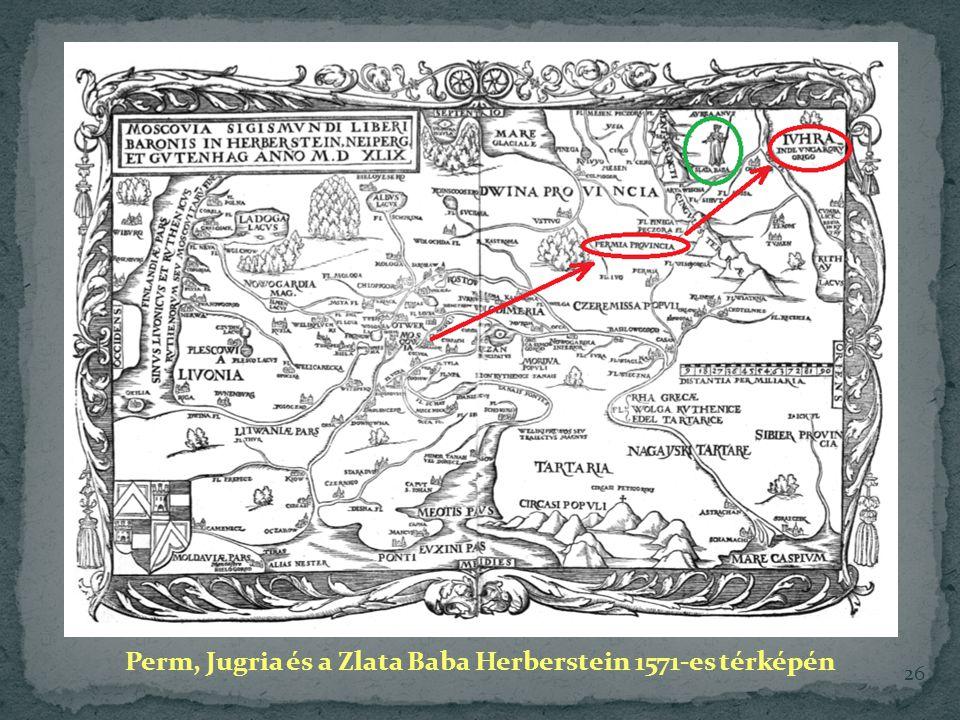 26 Perm, Jugria és a Zlata Baba Herberstein 1571-es térképén