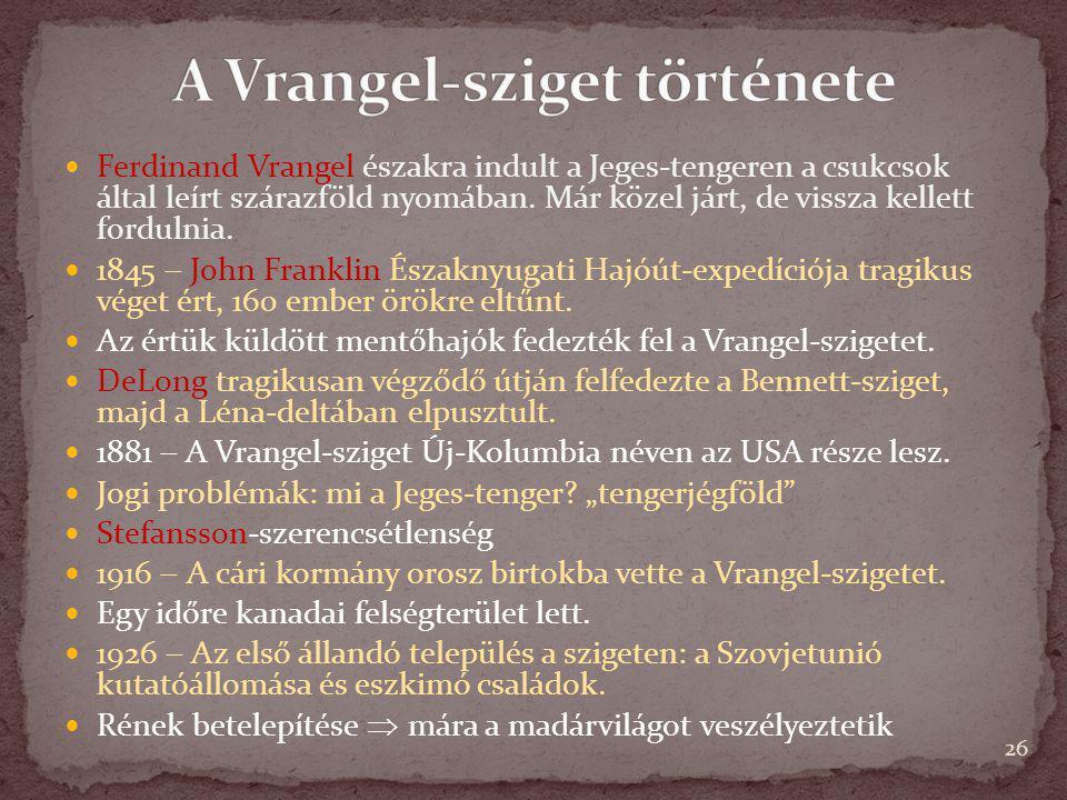Ferdinand Vrangel északra indult a Jeges-tengeren a csukcsok által leírt szárazföld nyomában. Már közel járt, de vissza kellett fordulnia. 1845  John