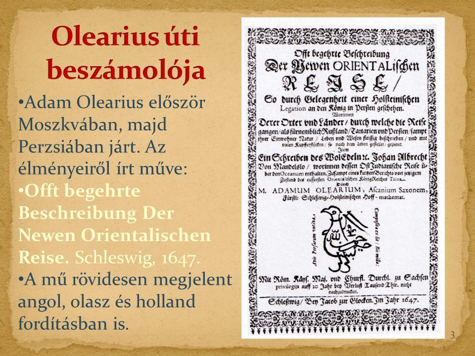 Adam Olearius először Moszkvában, majd Perzsiában járt.