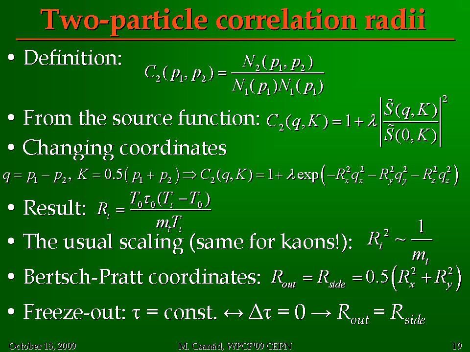 """The perfect fluid of quarks…"" 105 Two-particle correlation radii Definition: Definition: From the source function: From the source function: Changing"
