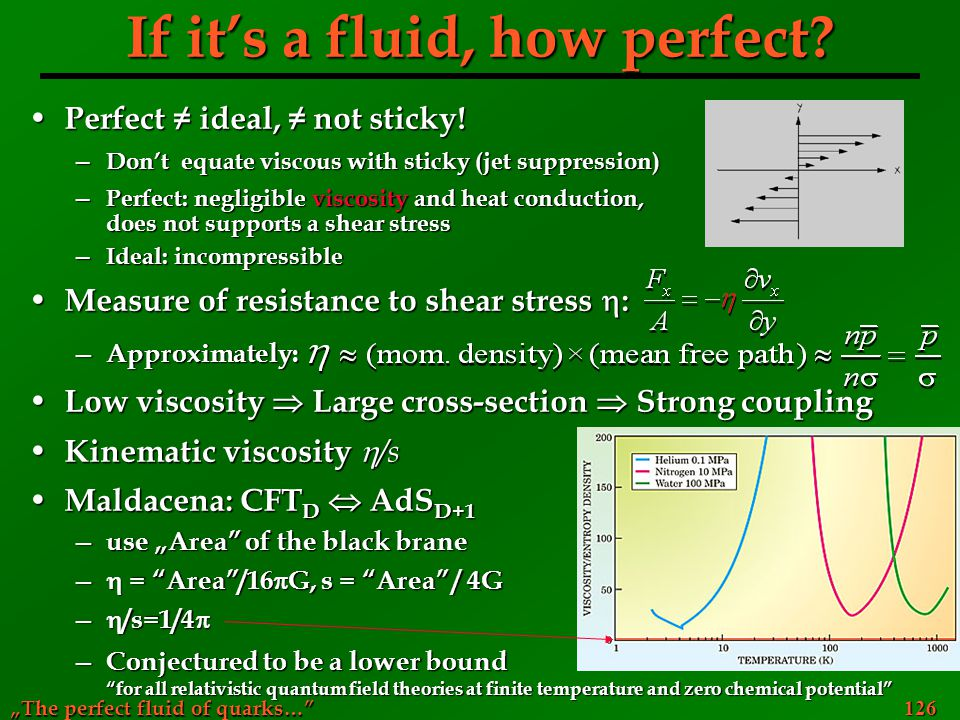 """The perfect fluid of quarks… 126 If it's a fluid, how perfect."