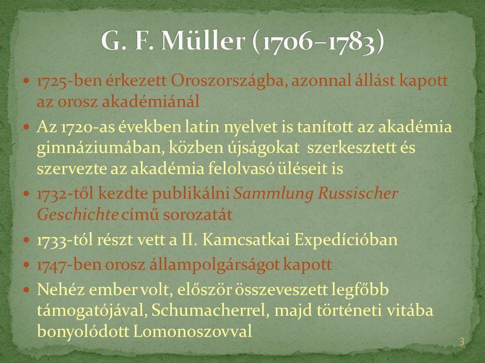 1725-ben érkezett Oroszországba, azonnal állást kapott az orosz akadémiánál Az 1720-as években latin nyelvet is tanított az akadémia gimnáziumában, kö