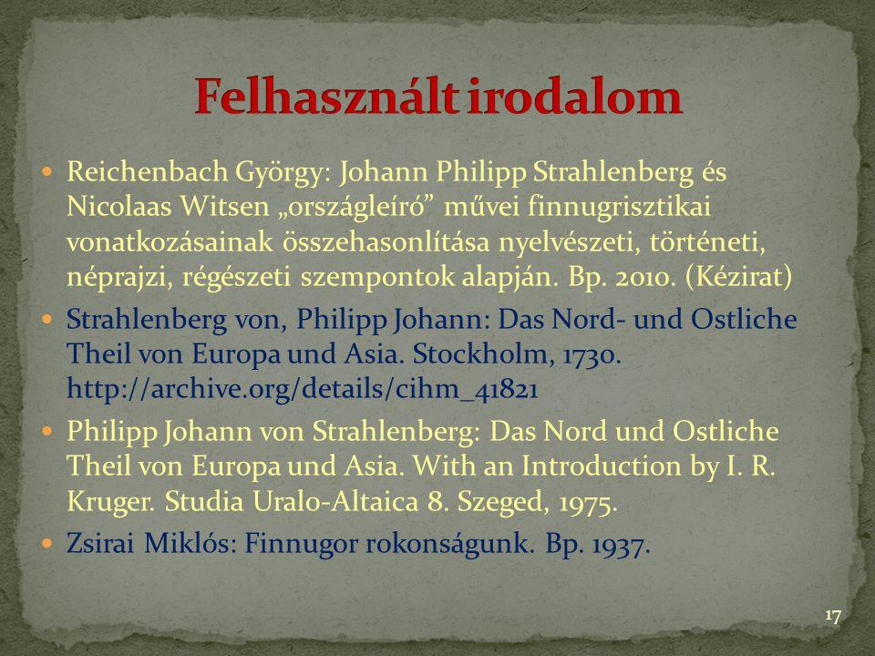 """Reichenbach György: Johann Philipp Strahlenberg és Nicolaas Witsen """"országleíró művei finnugrisztikai vonatkozásainak összehasonlítása nyelvészeti, történeti, néprajzi, régészeti szempontok alapján."""