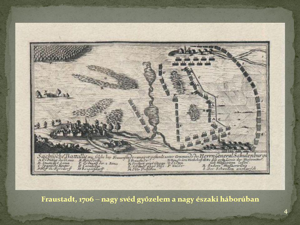 4 Fraustadt, 1706  nagy svéd győzelem a nagy északi háborúban