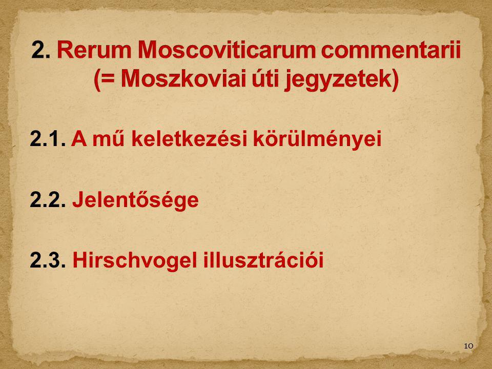 2.1. A mű keletkezési körülményei 2.2. Jelentősége 2.3. Hirschvogel illusztrációi 10