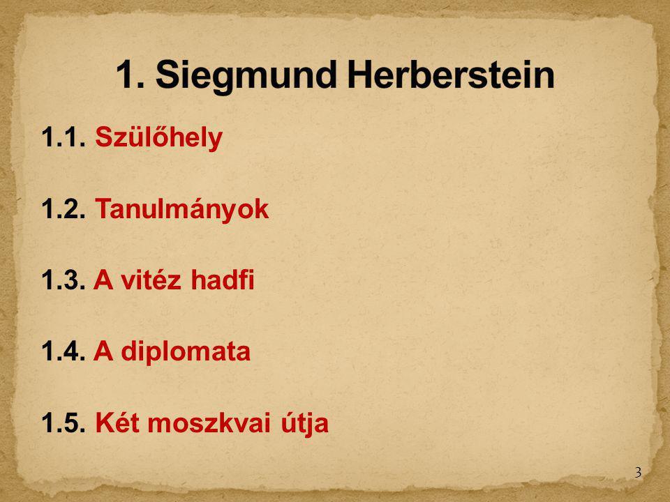 1.1. Szülőhely 1.2. Tanulmányok 1.3. A vitéz hadfi 1.4. A diplomata 1.5. Két moszkvai útja 3