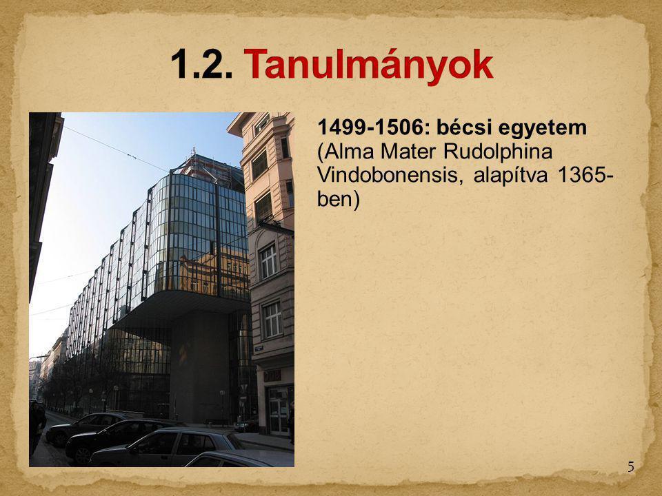 1499-1506: bécsi egyetem (Alma Mater Rudolphina Vindobonensis, alapítva 1365- ben) 5