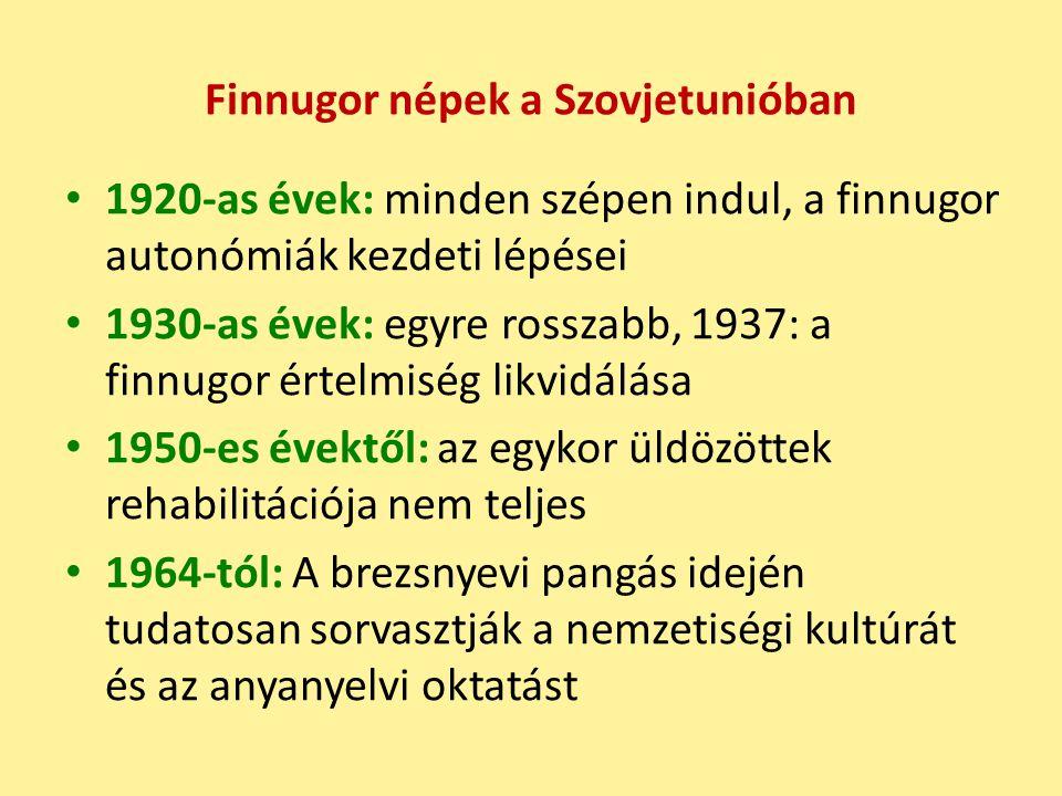 Finnugor népek a Szovjetunióban 1920-as évek: minden szépen indul, a finnugor autonómiák kezdeti lépései 1930-as évek: egyre rosszabb, 1937: a finnugor értelmiség likvidálása 1950-es évektől: az egykor üldözöttek rehabilitációja nem teljes 1964-tól: A brezsnyevi pangás idején tudatosan sorvasztják a nemzetiségi kultúrát és az anyanyelvi oktatást