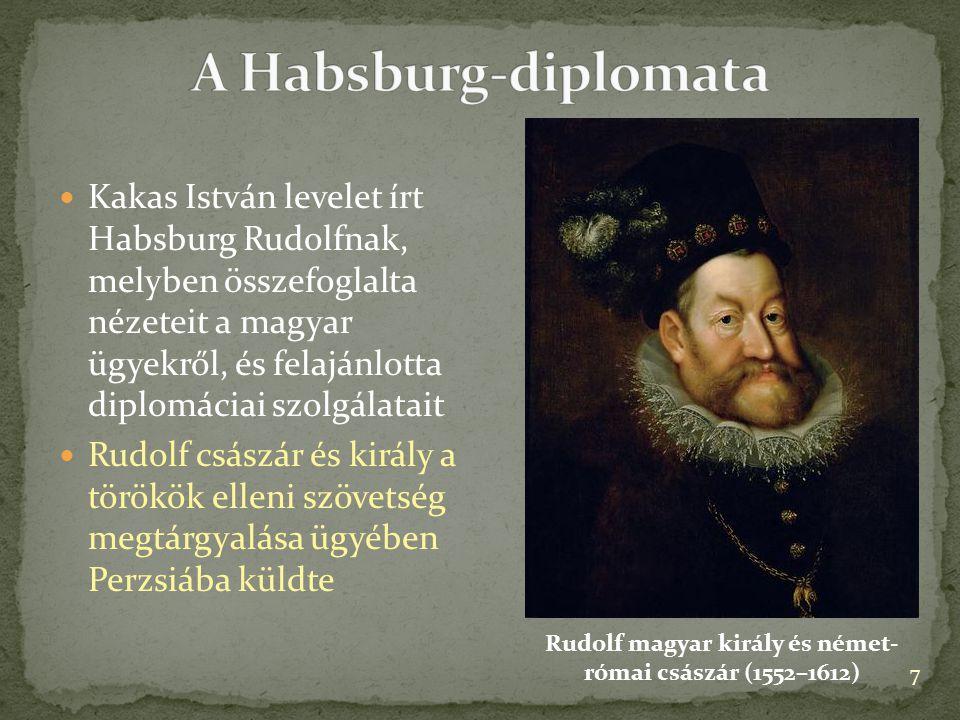 Kakas István levelet írt Habsburg Rudolfnak, melyben összefoglalta nézeteit a magyar ügyekről, és felajánlotta diplomáciai szolgálatait Rudolf császár