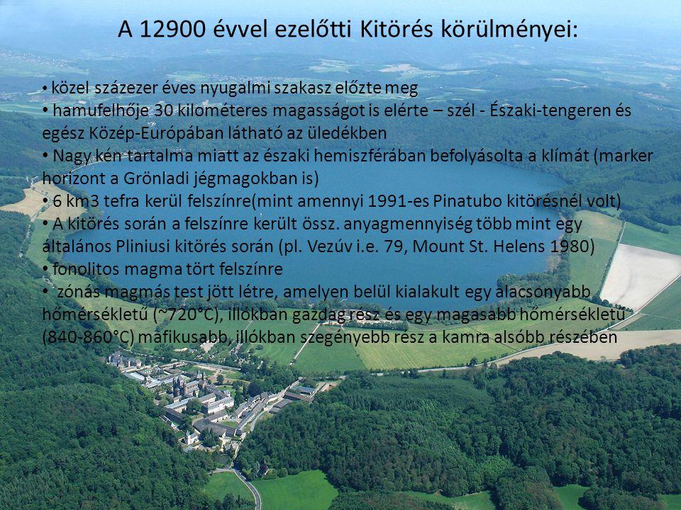 A kitöréshez közeli feltárásoknál összetett sorozatok találhatók hamu tefra rétegek piroklaszt ár A Lacher See tefra formák elsődleges kormeghatározók (időhorizont) Európában a késő pleisztocén végén Üledékek: Standort Wingertsbergwand