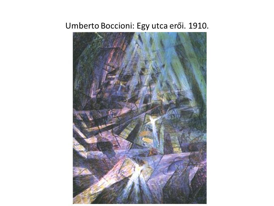 Umberto Boccioni: Egy utca erői. 1910.