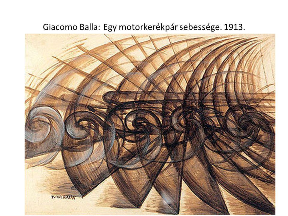 Giacomo Balla: Egy motorkerékpár sebessége. 1913.