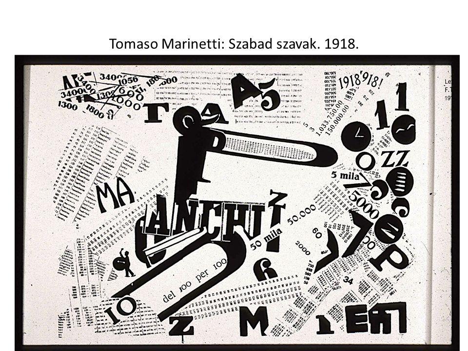 Tomaso Marinetti: Szabad szavak. 1918.