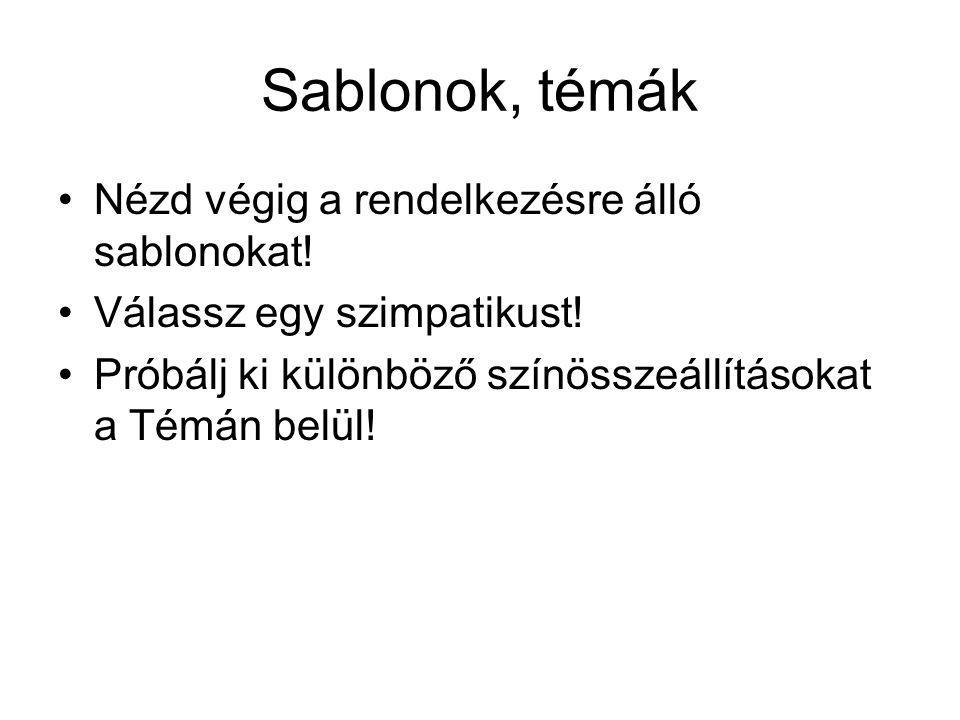 Sablonok, témák Nézd végig a rendelkezésre álló sablonokat.