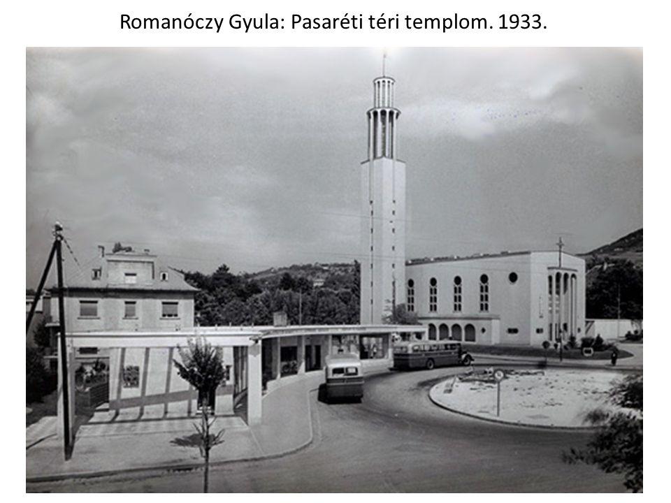 Romanóczy Gyula: Pasaréti téri templom. 1933.