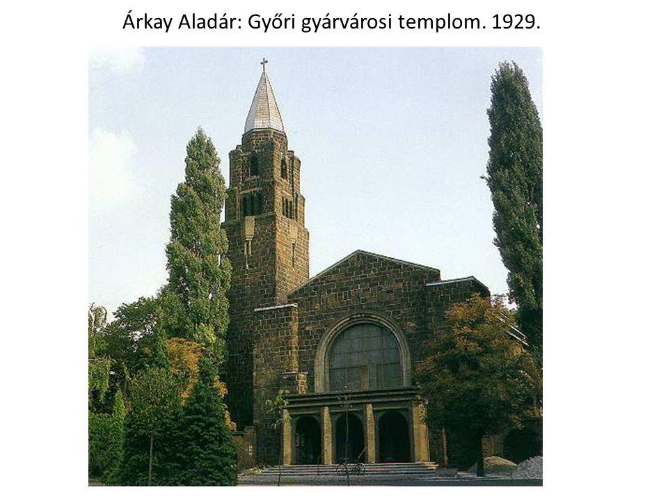 Árkay Aladár: Győri gyárvárosi templom. 1929.