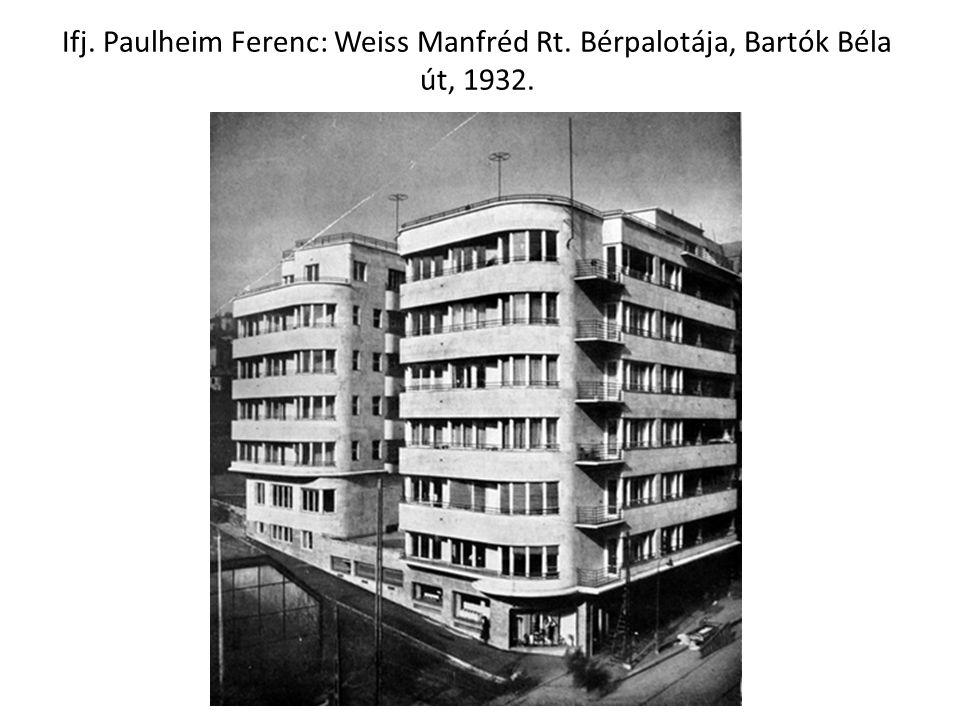 Ifj. Paulheim Ferenc: Weiss Manfréd Rt. Bérpalotája, Bartók Béla út, 1932.