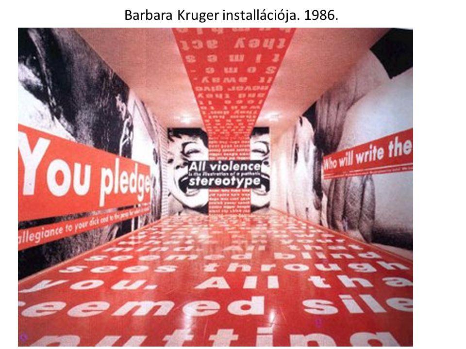 Barbara Kruger installációja. 1986.