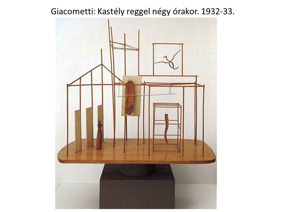 Giacometti: Kastély reggel négy órakor. 1932-33.