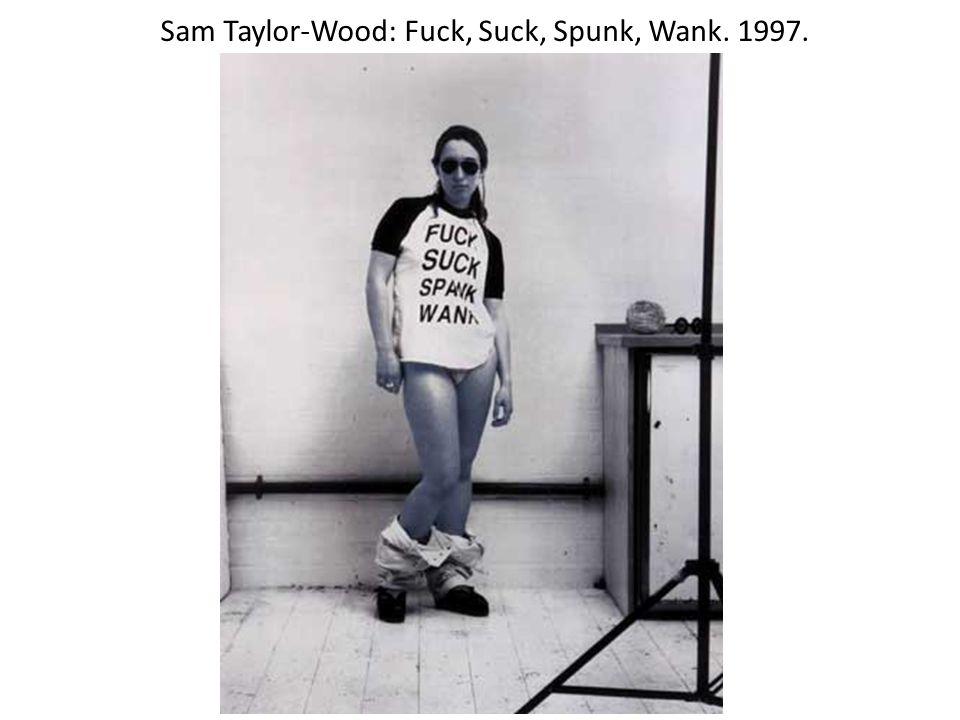 Sam Taylor-Wood: Fuck, Suck, Spunk, Wank. 1997.