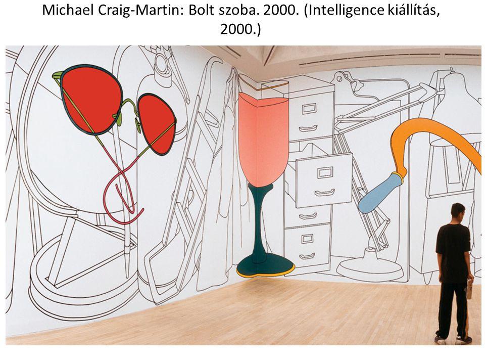 Michael Craig-Martin: Bolt szoba. 2000. (Intelligence kiállítás, 2000.)