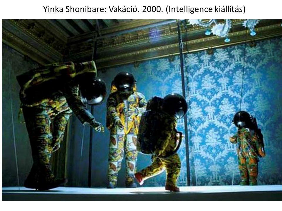 Yinka Shonibare: Vakáció. 2000. (Intelligence kiállítás)