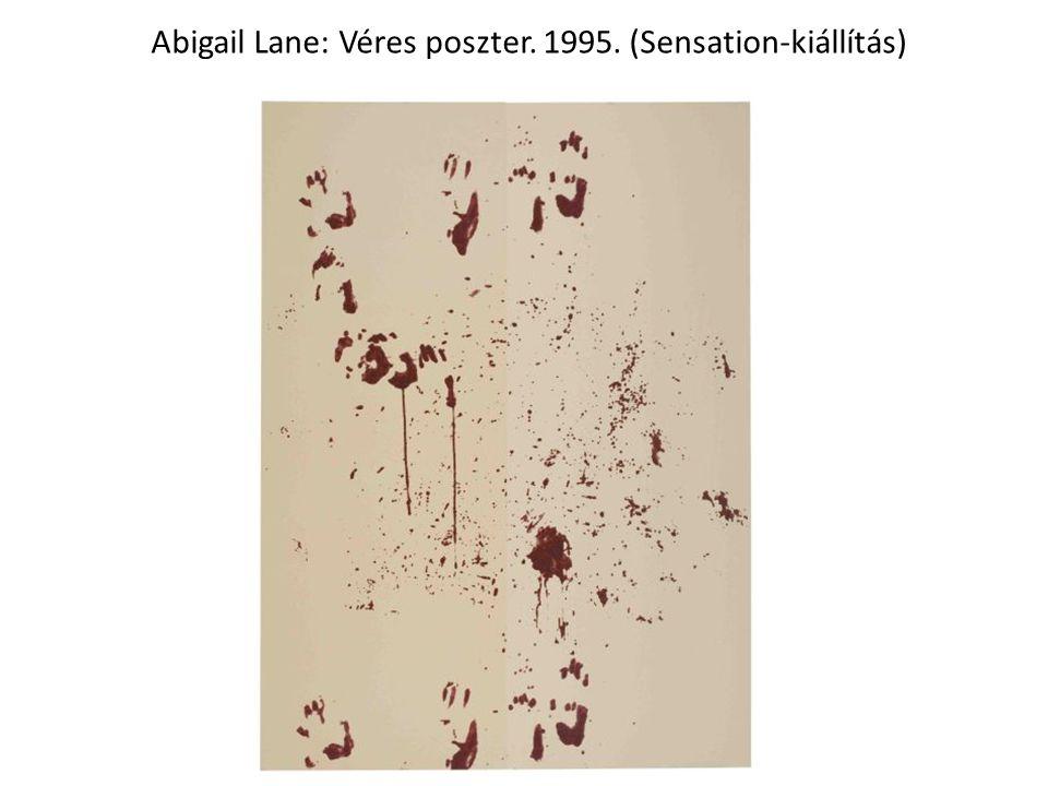 Abigail Lane: Véres poszter. 1995. (Sensation-kiállítás)