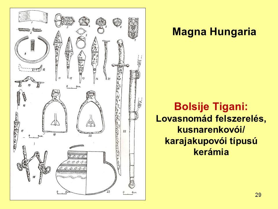 Bolsije Tigani: Lovasnomád felszerelés, kusnarenkovói/ karajakupovói típusú kerámia Magna Hungaria 29