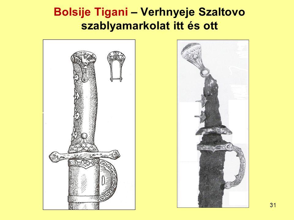 Bolsije Tigani – Verhnyeje Szaltovo szablyamarkolat itt és ott 31