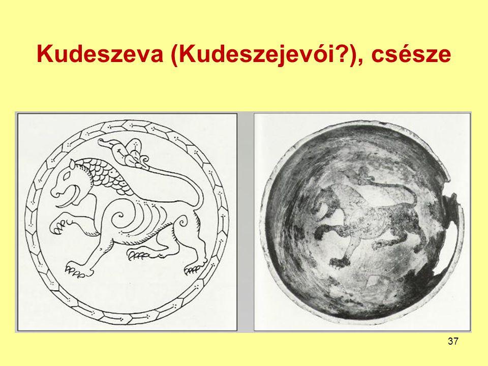 Kudeszeva (Kudeszejevói?), csésze 37