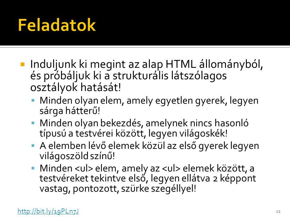  Induljunk ki megint az alap HTML állományból, és próbáljuk ki a strukturális látszólagos osztályok hatását.