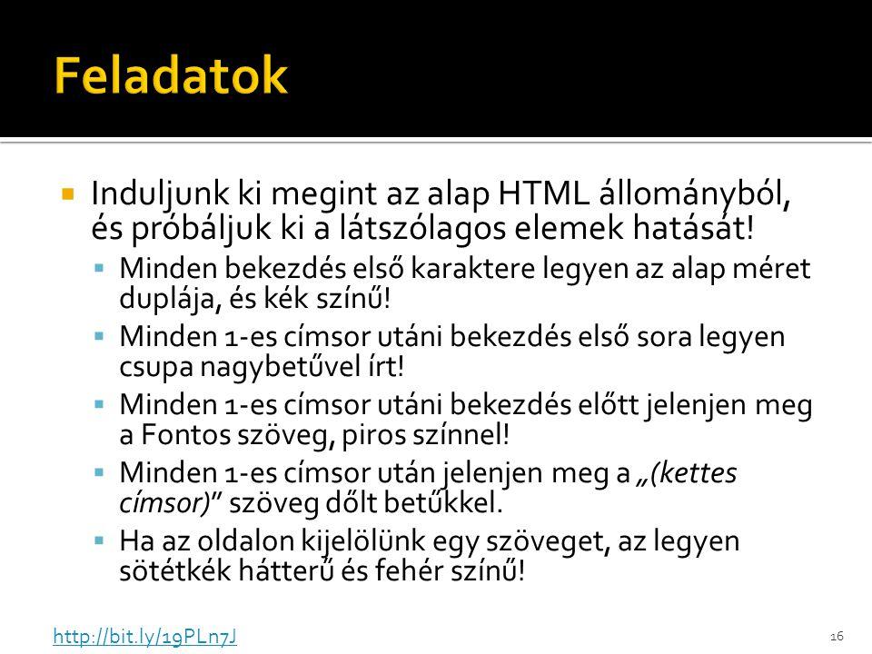  Induljunk ki megint az alap HTML állományból, és próbáljuk ki a látszólagos elemek hatását.