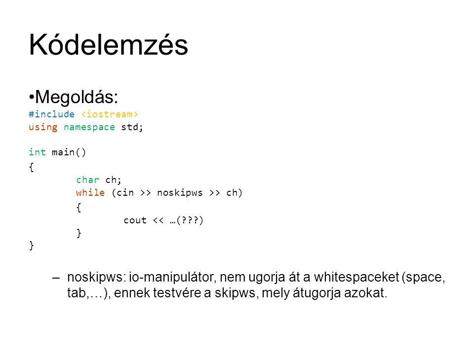 Kódelemzés #include int main() { char ch; std::cin >> std::ios_base::noskipws; while ( std::cin >> ch ) { std::count << char( a <= ch && ch <= z .