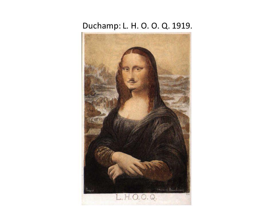 Duchamp: L. H. O. O. Q. 1919.
