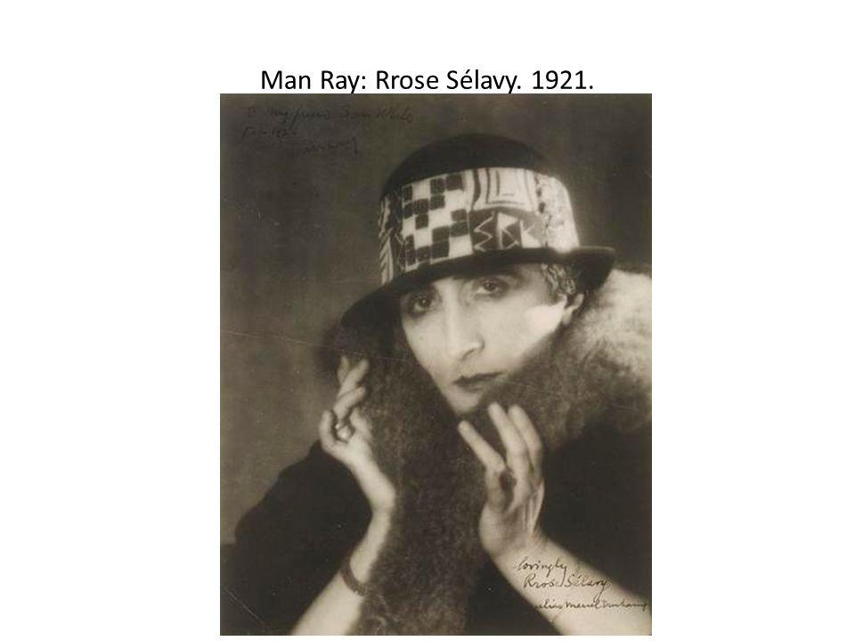 Man Ray: Rrose Sélavy. 1921.